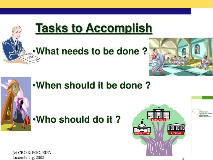 Tasks to Accomplish