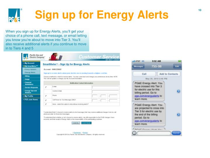 When you sign up for Energy Alerts, you'll get your choice of a phone call, text message, or email letting you know you're about to move into Tier 3. You'll also receive additional alerts if you continue to move in to Tiers 4 and 5