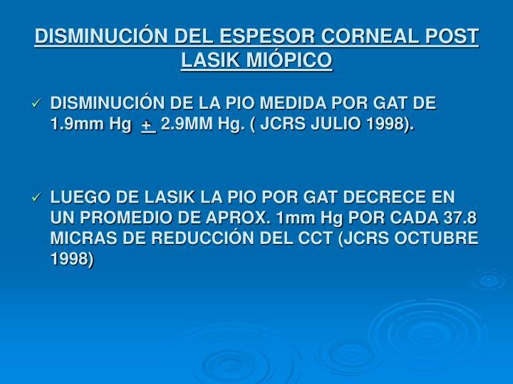 DISMINUCIÓN DEL ESPESOR CORNEAL POST LASIK MIÓPICO