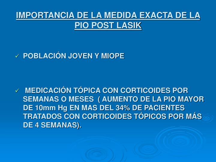 IMPORTANCIA DE LA MEDIDA EXACTA DE LA PIO POST LASIK