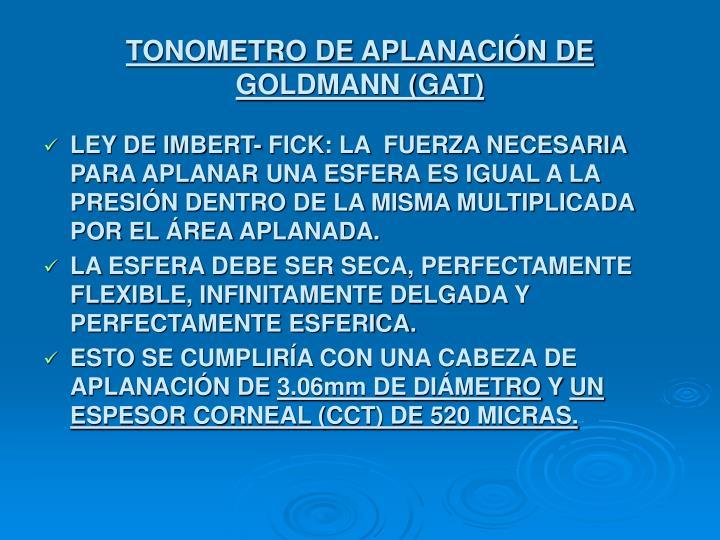 TONOMETRO DE APLANACIÓN DE GOLDMANN (GAT)