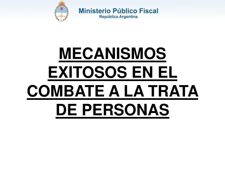 MECANISMOS EXITOSOS EN EL COMBATE A LA TRATA DE PERSONAS