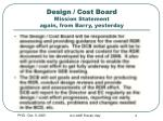 design cost board mission statement again from barry yesterday