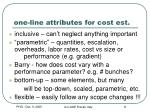 one line attributes for cost est