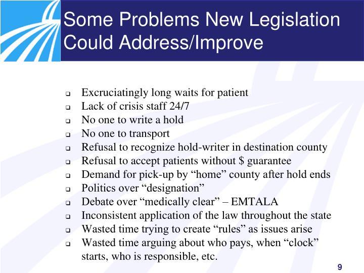 Some Problems New Legislation Could Address/Improve