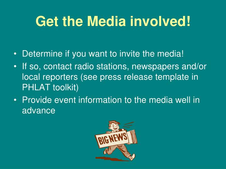 Get the Media involved!