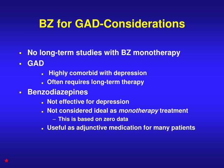 BZ for GAD-Considerations