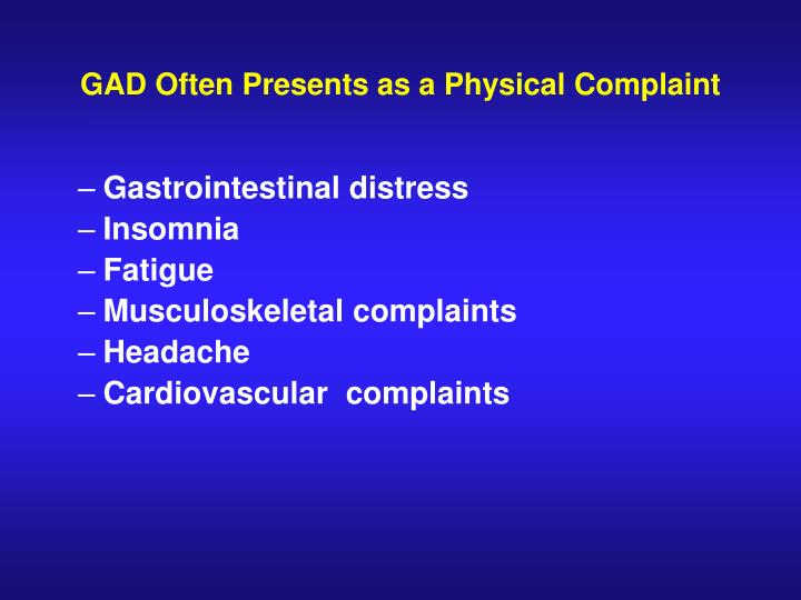 GAD Often Presents as a Physical Complaint