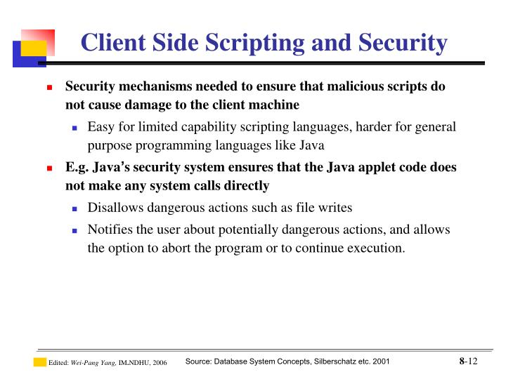Security mechanisms needed to ensure that malicious scripts do not cause damage to the client machine
