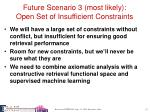 future scenario 3 most likely open set of insufficient constraints