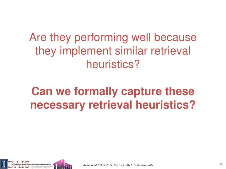 Are they performing well because they implement similar retrieval heuristics?