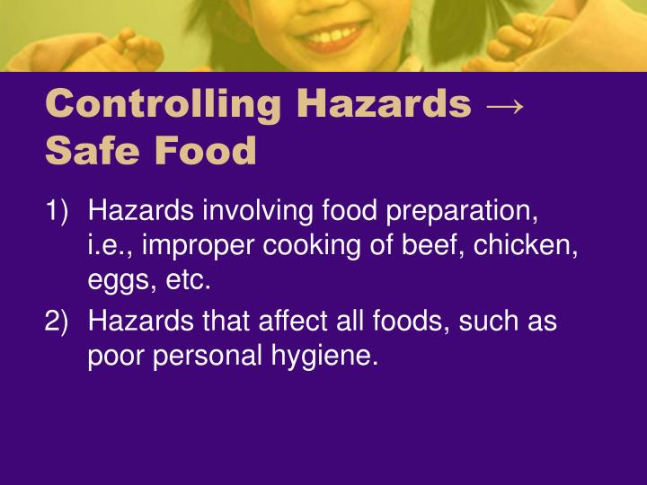 Controlling hazards safe food