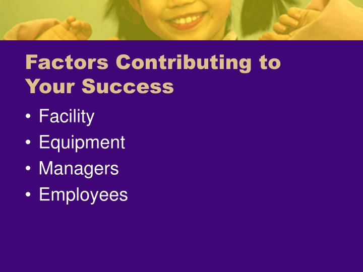 Factors Contributing to Your Success