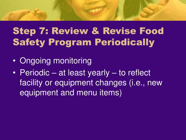 Step 7: Review & Revise Food Safety Program Periodically