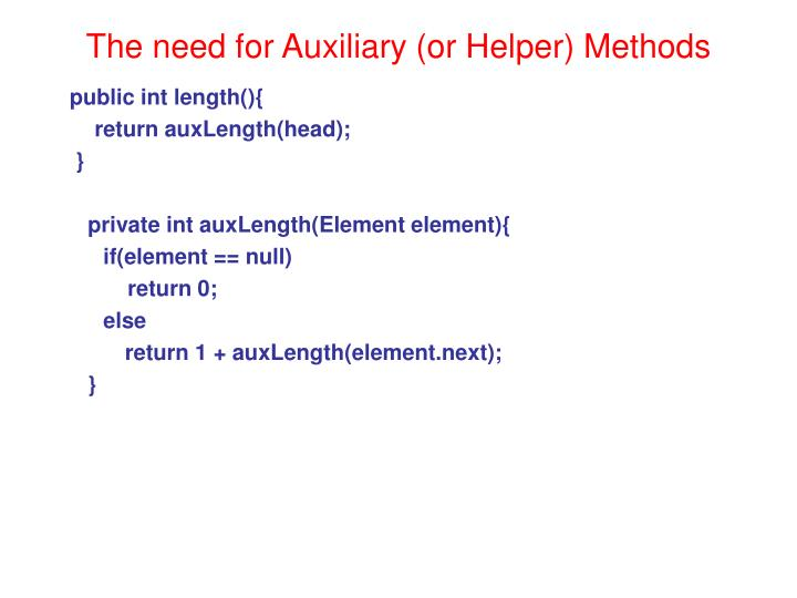The need for Auxiliary (or Helper) Methods