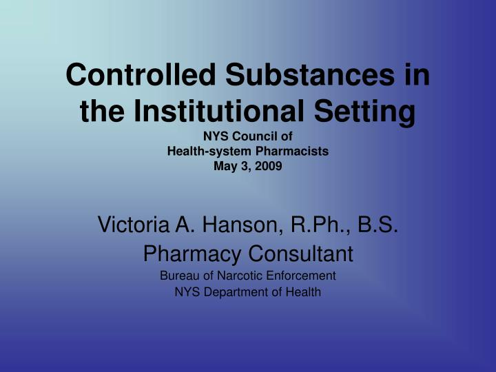 Controlled Substances in the Institutional Setting