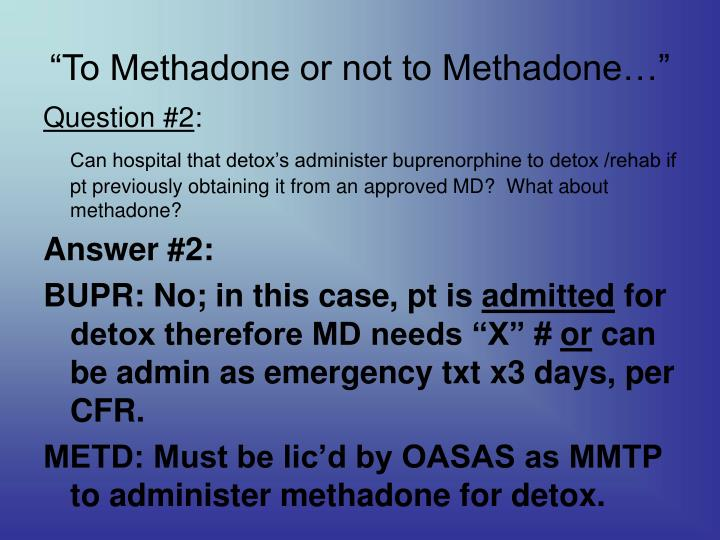 """""""To Methadone or not to Methadone…"""""""