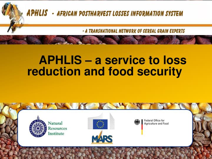 APHLIS – a service to loss reduction and food security