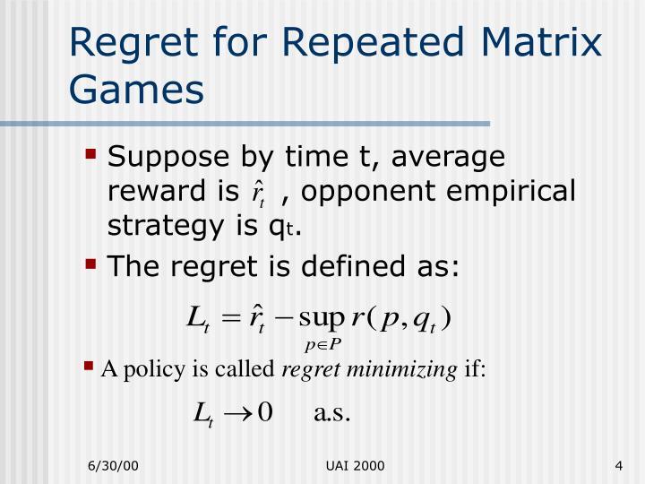 Regret for Repeated Matrix Games