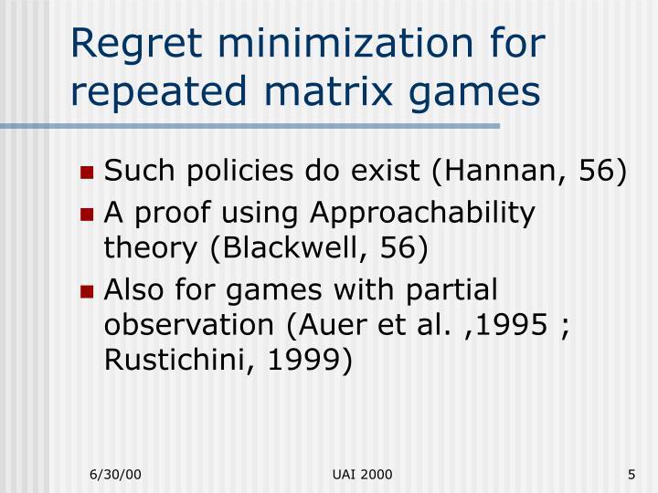 Regret minimization for repeated matrix games