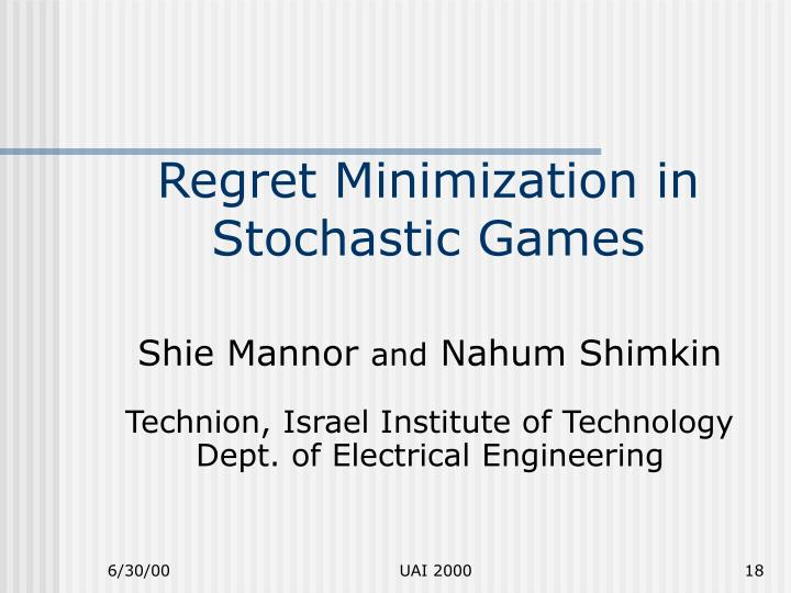 Regret Minimization in Stochastic Games