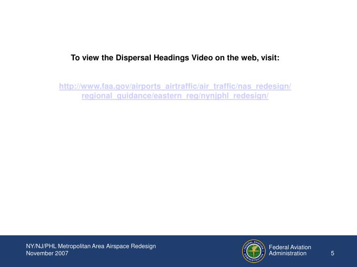 To view the Dispersal Headings Video on the web, visit: