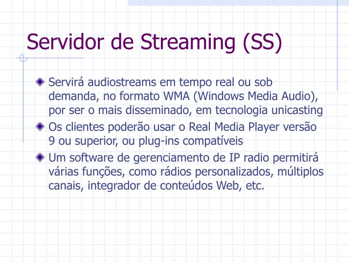 Servidor de Streaming (SS)