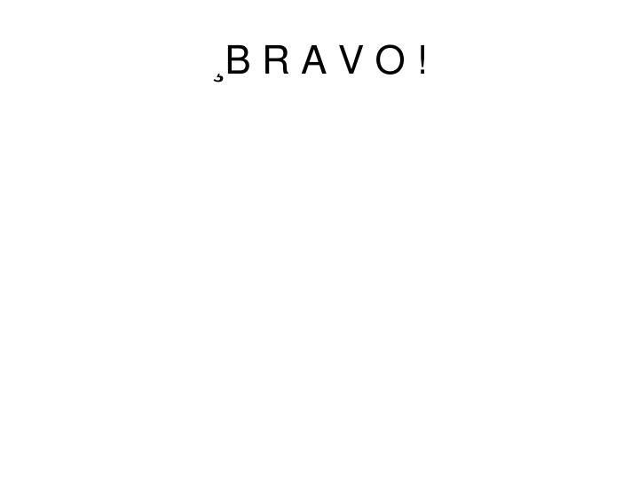 ¸B R A V O !