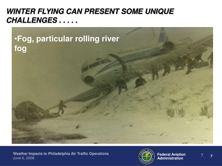 WINTER FLYING CAN PRESENT SOME UNIQUE CHALLENGES . . . . .