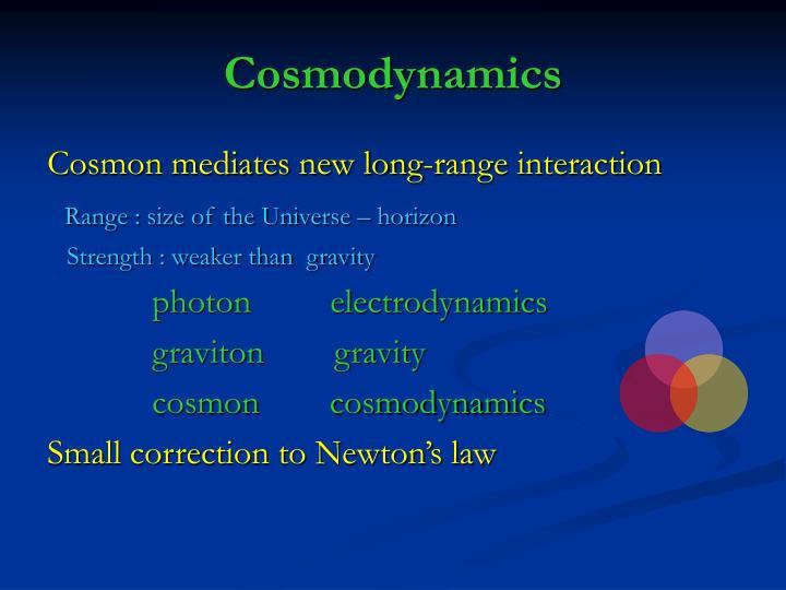 Cosmodynamics
