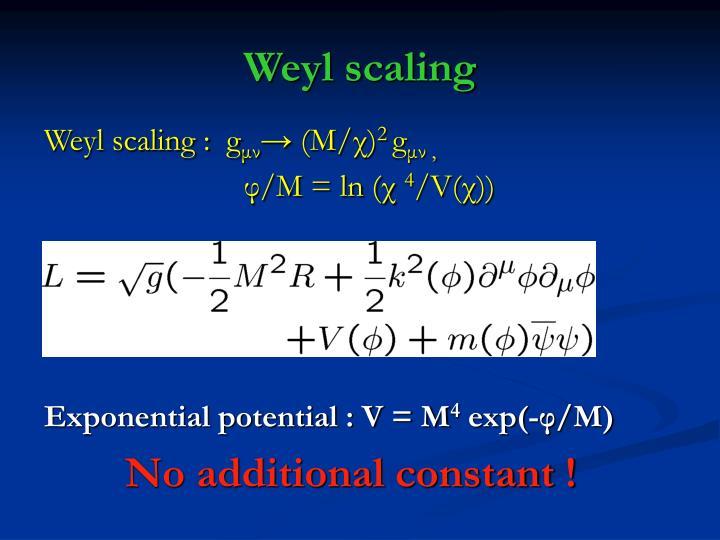 Weyl scaling