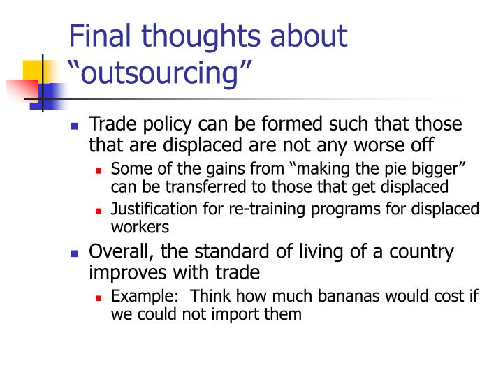"Final thoughts about ""outsourcing"""