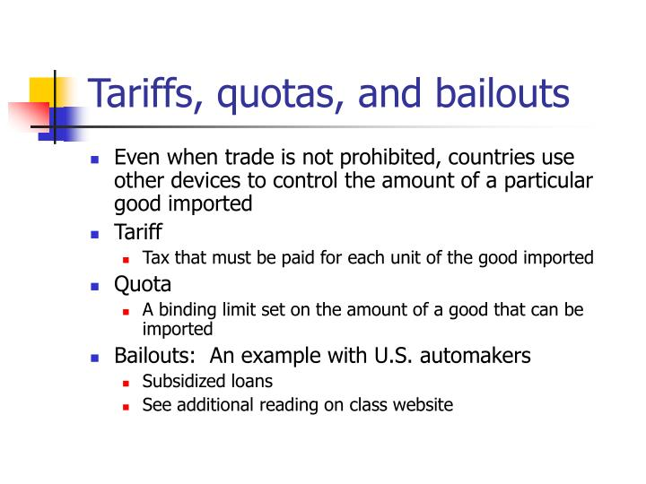 Tariffs, quotas, and bailouts