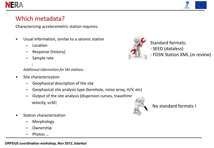 Characterizing accelerometric station requires: