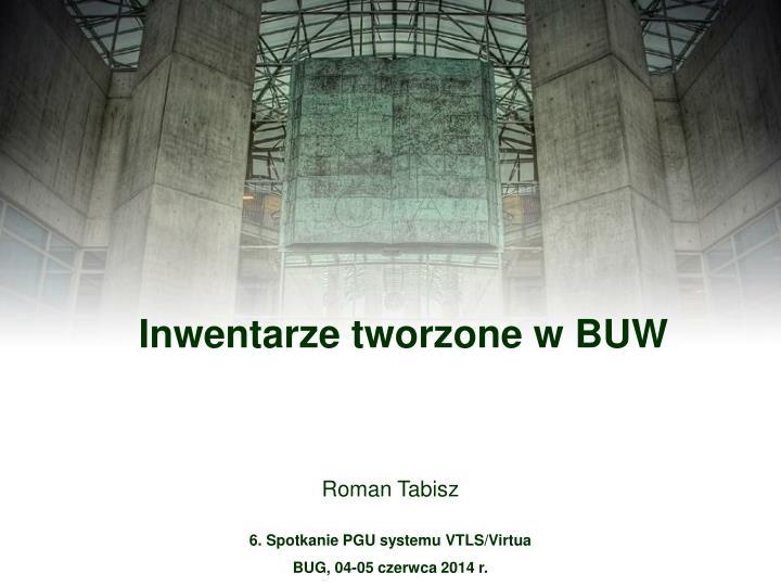 Inwentarze tworzone w BUW