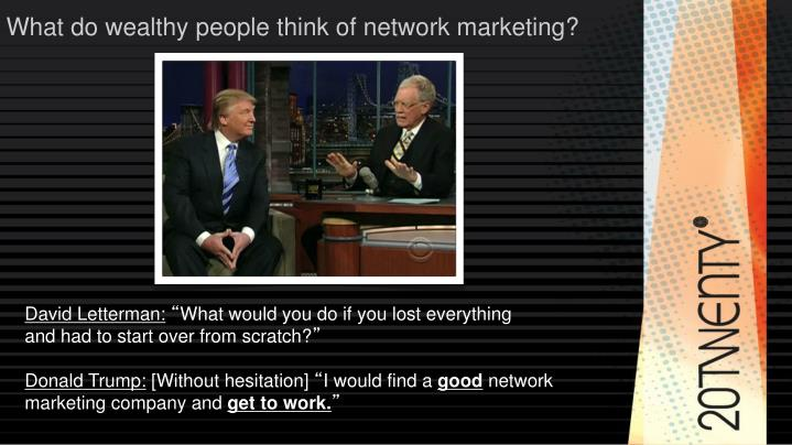 What do wealthy people think of network marketing?
