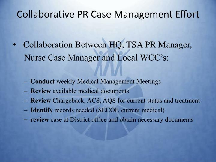 Collaborative PR Case Management Effort
