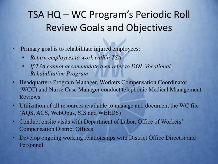 TSA HQ – WC Program's Periodic Roll Review Goals and Objectives