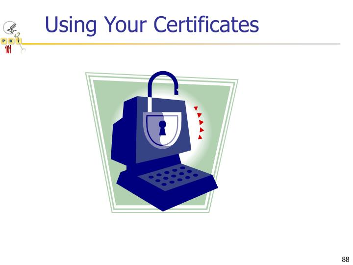 Using Your Certificates