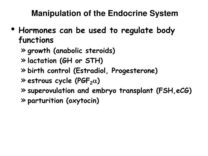 Manipulation of the Endocrine System