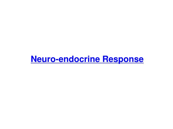 Neuro-endocrine Response