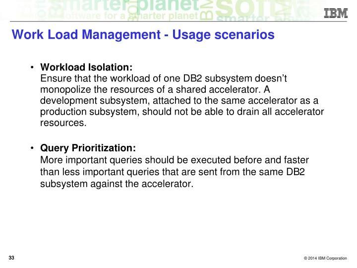 Work Load Management - Usage scenarios