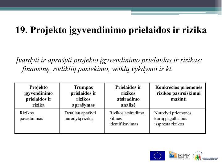 19. Projekto įgyvendinimo prielaidos ir rizika