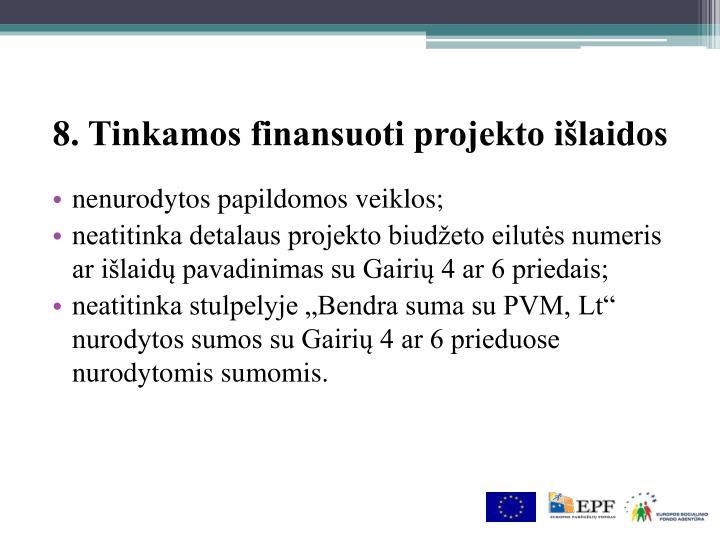 8. Tinkamos finansuoti projekto išlaidos