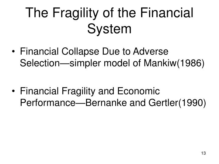 The Fragility of the Financial System