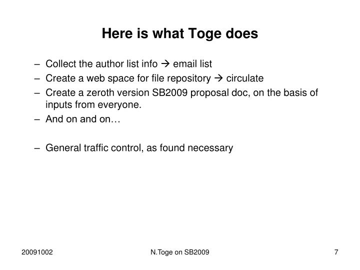 Here is what Toge does