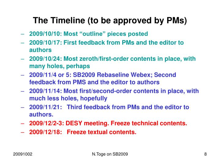 The Timeline (to be approved by PMs)