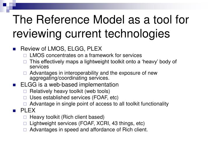The Reference Model as a tool for reviewing current technologies