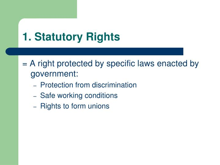 1. Statutory Rights