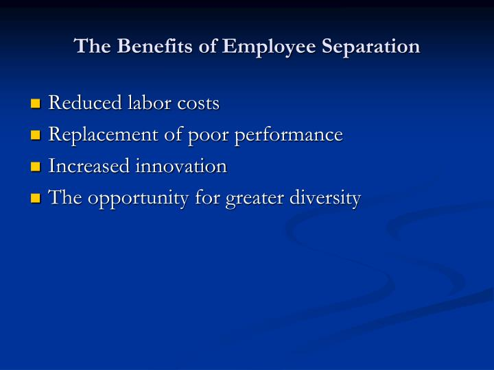 The Benefits of Employee Separation